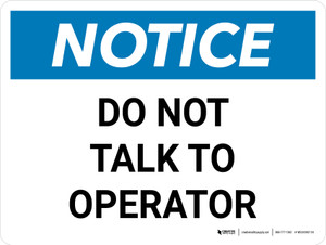 Notice: Do Not Talk to Operator Landscape - Wall Sign