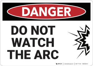 Danger: Do Not Watch the Arc - Wall Sign