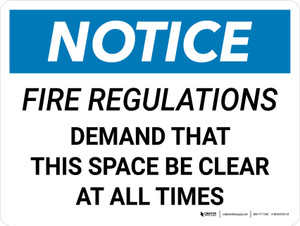 Notice: Fire Regulations Demand That Space Be Clear at All Times Landscape - Wall Sign