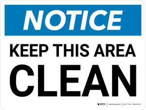 Notice: Keep This Area Clean Landscape - Wall Sign