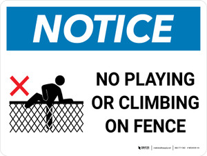 Notice: No Playing Or Climbing On Fence with IconLandscape - Wall Sign