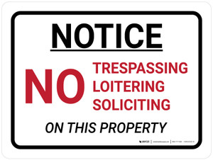 Notice: No Trespassing Loitering Soliciting Landscape - Wall Sign