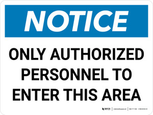 Notice: Only Authorized Personnel to Enter This Area Landscape - Wall Sign