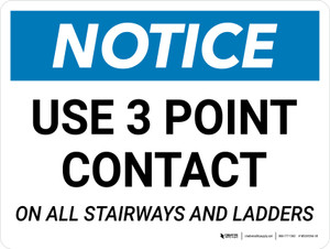 Notice: Use 3 Point Contact On All Stairways Ladders Landscape - Wall Sign