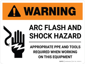 Warning: Arc Flash and Shock Hazard Appropriate PPE and Tools Required Landscape - Wall Sign