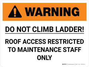 Warning: Do Not Climb Ladder! Roof Access Restricted Landscape - Wall Sign