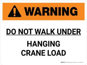 Warning: Do Not Walk Under Hanging Crane Load Landscape - Wall Sign