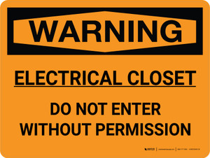 Warning: Electrical Closet Do Not Enter Without Permission Landscape - Wall Sign