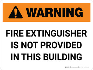 Warning: Fire Extinguisher is Not Provided in This Building Landscape - Wall Sign