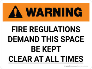 Warning: Fire Regulations Demand This Space Kept Clear Landscape - Wall Sign