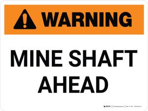 Warning: Mine Shaft Ahead Landscape - Wall Sign