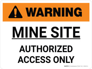 Warning: Mine Site Authorized Access Only Landscape - Wall Sign