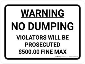 Warning: No Dumping Violaters Prosecuted and Fined Landscape - Wall Sign