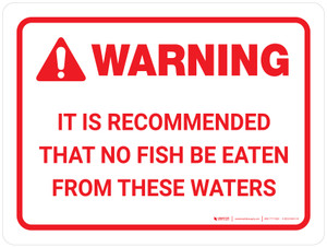 Warning: No Fish To Be Eaten From These Waters Landscape - Wall Sign