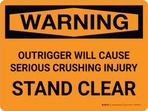 Warning: Outrigger Will Cause Serious Crushing Injury Stand Clear Landscape - Wall Sign