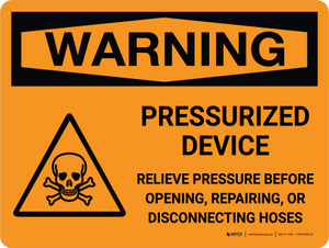 Warning: Pressurized Device Relieve Pressure Before Opening with Icon Landscape - Wall Sign