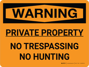 Warning: Private Property No Trespassing No Hunting Landscape - Wall Sign