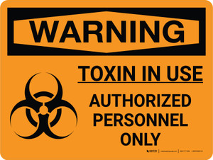 Warning: Toxin In Use Authorized Personnel Only with Icon Landscape - Wall Sign