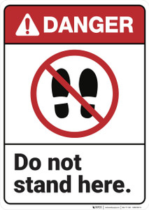 Danger: Do Not Stand Here ANSI - Wall Sign