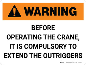 Warning: Before Operating Crane, It Is Compulsory to Extend Outriggers Landscape - Wall Sign