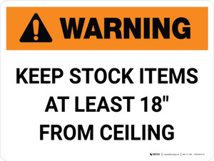 """Warning: Keep Stock Items At Least 18"""" From Ceiling Landscape - Wall Sign"""