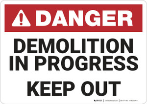 Danger: Demolition in Progress Keep Out - Wall Sign