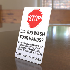 STOP: Did You Wash Your Hands? Cleans Hands Save Lives - Desktop Sign