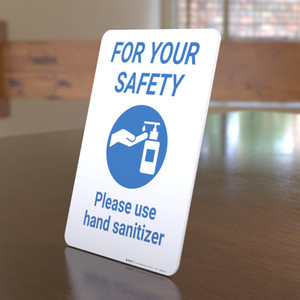 For Your Safety: Please Use Hand Sanitizer - Desktop Sign