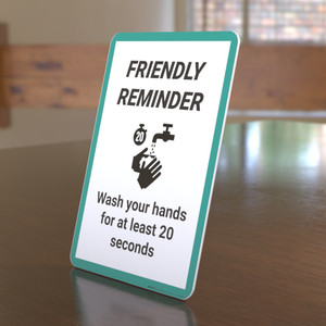 Friendly Reminder: Wash Your Hands For At Least 20 Seconds - Desktop Sign