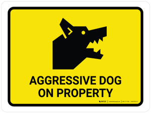 Aggressive Dog On Property Landscape - Wall Sign