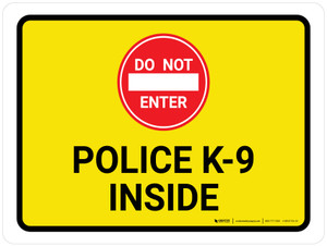 Do Not Enter Police K-9 Inside Landscape - Wall Sign