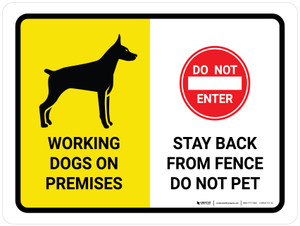 Working Dogs On Premises - Stay Back From Fence Landscape - Wall Sign