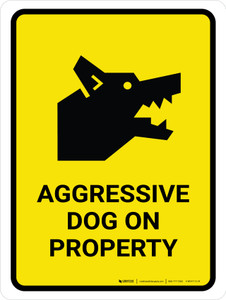 Aggressive Dog On Property Portrait - Wall Sign