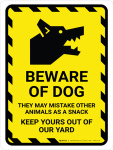 Beware Of Dog - They May Mistake Other Animals As a Snack Portrait - Wall Sign