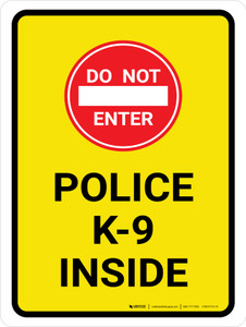 Do Not Enter Police K-9 Inside Portrait - Wall Sign