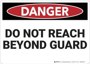 Danger: Do Not Reach Beyond Guard - Wall Sign