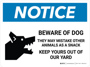 Notice: Beware Of Dog They May Mistake Other Animals as a Snack Landscape - Wall Sign