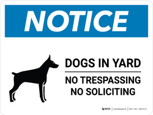 Notice: Dogs In Yard No Trespassing Landscape - Wall Sign