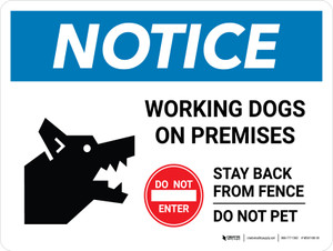 Notice: Working Dogs On Premises Stay Landscape - Wall Sign