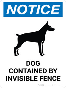 Notice: Dog Contained By Invisible Fence Portrait - Wall Sign