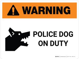 Warning: Police Dog On Duty Landscape - Wall Sign