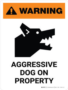 Warning: Aggressive Dog On Property Portrait - Wall Sign