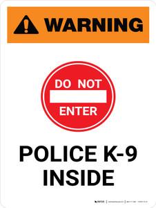 Warning: Do Not Enter Police K-9 Inside Portrait - Wall Sign