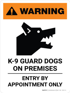 Warning: K-9 Guard Dogs On Premises Entry By Appointment Portrait - Wall Sign