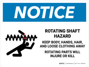 Notice: Rotating Shaft Hazard Keep Body Landscape - Wall Sign
