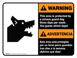Warning: Area is Protected By a Vicious Guard Dog Three Times a Week Ansi Bilingual Landscape - Wall Sign