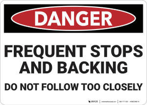 Danger: Frequent Stops and Backing - Wall Sign