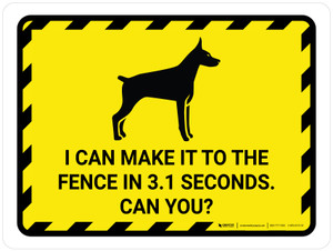 I Can Make It To The Fence in 3.1 Seconds. Can You? Yellow Hazard Landscape - Wall Sign