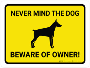 Never Mind The Dog Beware Of Owner Landscape - Wall Sign
