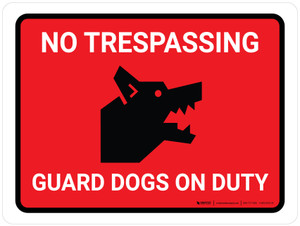 No Trespassing - Guard Dogs On Duty Red Landscape - Wall Sign